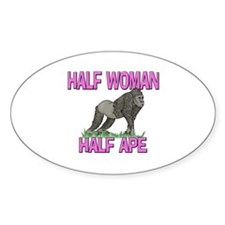 Half Woman Half Ape Oval Decal