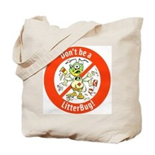 Tote Bag Don't Be A LitterBug!