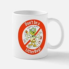 Mug Don't Be A LitterBug!