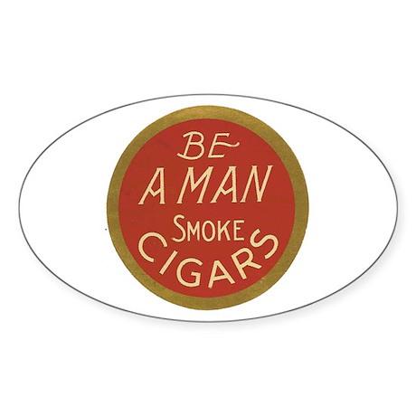 Be a Man Vintage Cigar Ad Oval Sticker