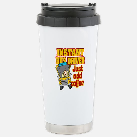 Instant Bus Driver Stainless Steel Travel Mug