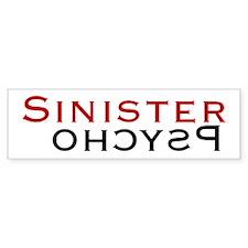 Sinister Psycho Bumper Bumper Sticker