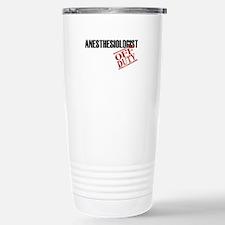 Off Duty Anesthesiologist Travel Mug
