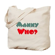 Manny Who? Tote Bag