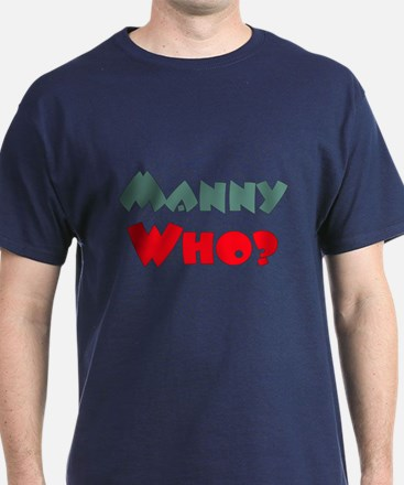 Manny Who? T-Shirt