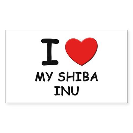 I love MY SHIBA INU Rectangle Sticker
