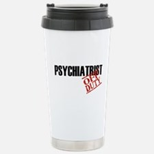 Off Duty Psychiatrist Travel Mug