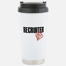 Off Duty Recruiter Stainless Steel Travel Mug