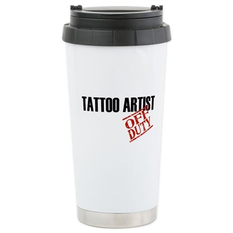 Off Duty Tattoo Artist Stainless Steel Travel Mug