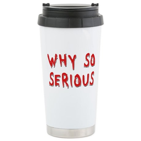 Why So Serious Stainless Steel Travel Mug