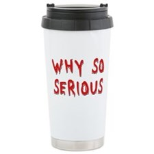 Why So Serious Travel Mug