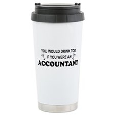 You'd Drink Too - Accountant Stainless Steel Trave