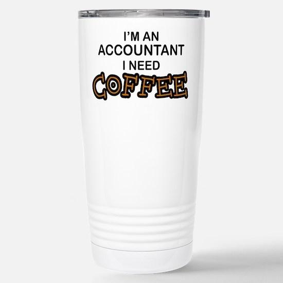 Accountant Need Coffee Stainless Steel Travel Mug