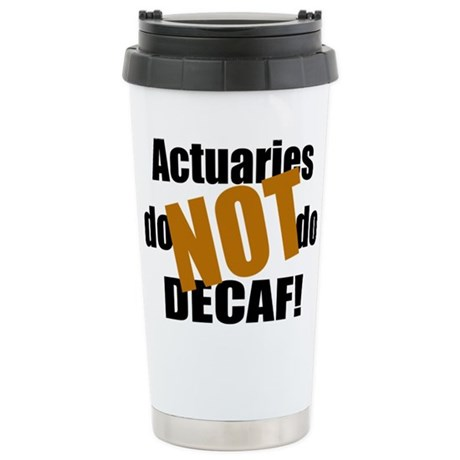 Actuaries Don't Do Decaf Stainless Steel Travel Mu