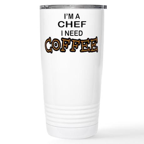 Chef Need a Coffee Stainless Steel Travel Mug