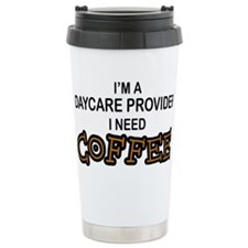 Daycare Provider Need Coffee Travel Mug