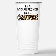 Daycare Provider Need Coffee Travel Mug