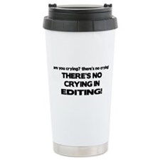 There's No Crying Editing Travel Mug