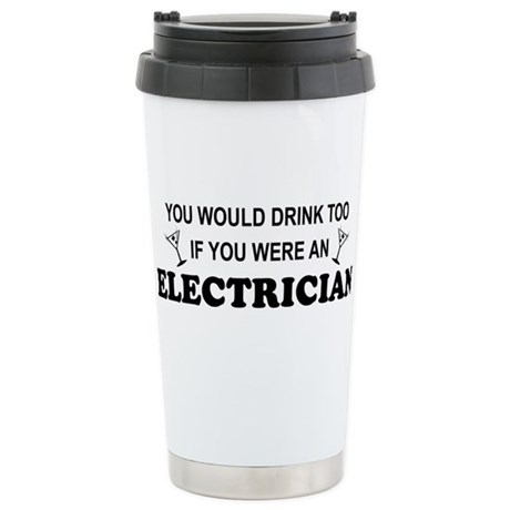 You'd Drink Too Electrician Stainless Steel Travel