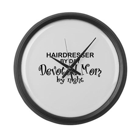 Hairdresser Devoted Mom Large Wall Clock