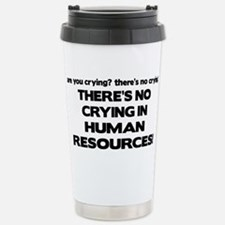 There's No Crying HR Stainless Steel Travel Mug