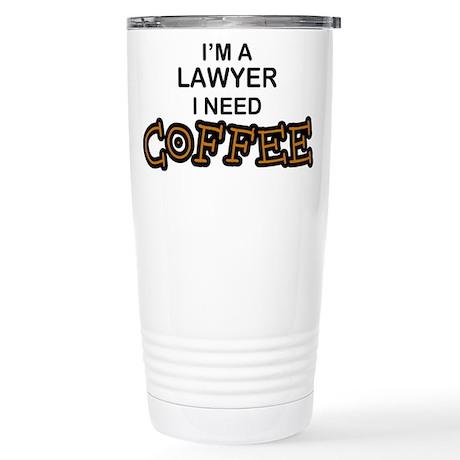 Lawyer Need Coffee Stainless Steel Travel Mug