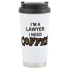 Lawyer Need Coffee Thermos Mug