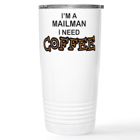 Mailman Need Coffee Stainless Steel Travel Mug