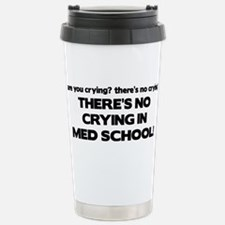 There's No Crying Med School Travel Mug