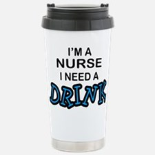 Nurse Need a Drink Travel Mug