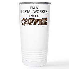 Postal Worker Need Coffee Travel Mug