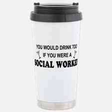 Social Worker You'd Drink Too Stainless Steel Trav