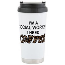 Social Worker Need Coffee Travel Mug