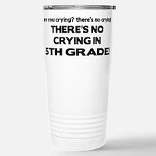 There's No Crying 5th Grade Travel Mug