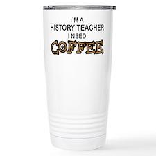 History Teacher Need Coffee Thermos Mug