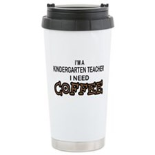 Kndrgrtn Teacher Need Coffee Travel Mug