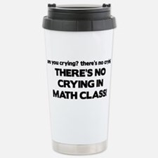 There's No Crying Math Class Travel Mug