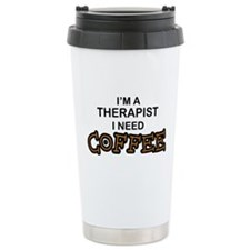 Therapist Need Coffee Travel Mug