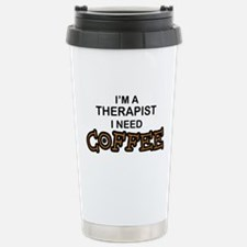 Therapist Need Coffee Travel Mug