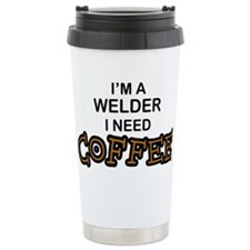 Welder Need Coffee Travel Coffee Mug