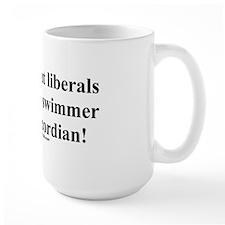 """Better Without Liberals!"" Mug"
