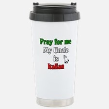 Pray for me my uncle is Itali Travel Mug