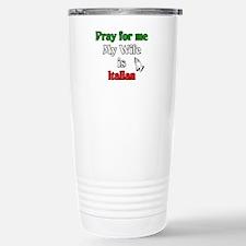 Pray for me my wife is Italia Travel Mug