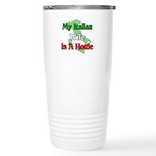 My Italian Wife is a Hottie Travel Mug
