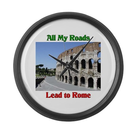 All My Roads Lead To Rome Ita Large Wall Clock