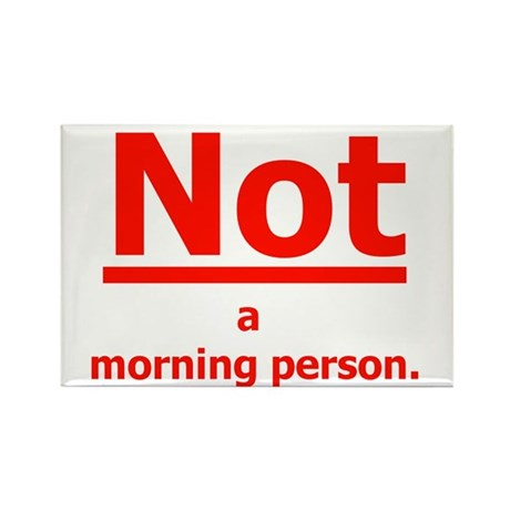 not a morning person II RED Magnets