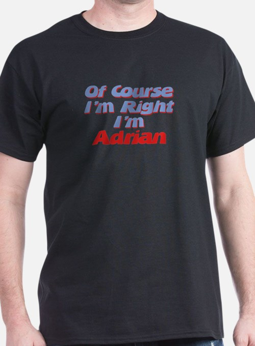 Adrian Is Right T-Shirt