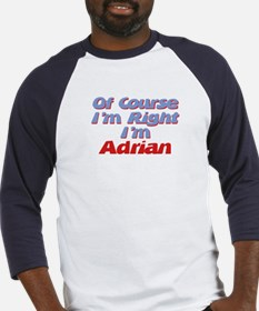 Adrian Is Right Baseball Jersey