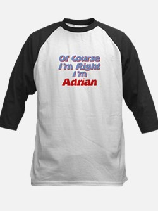 Adrian Is Right Kids Baseball Jersey