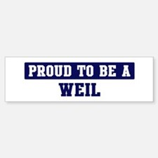 Proud to be Weil Bumper Bumper Bumper Sticker